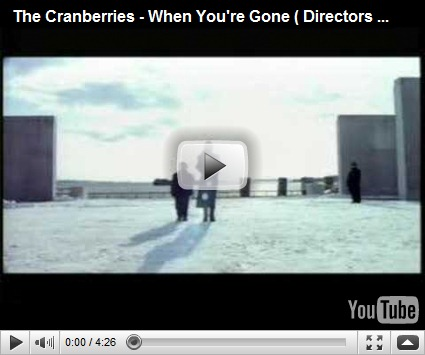 krilo life the cranberries when you 39 re gone directors cut. Black Bedroom Furniture Sets. Home Design Ideas