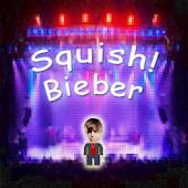 Squish! Justin Bieber