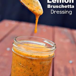 Homemade Lemon Bruschetta Salad Dressing.