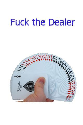 Fuck The Dealer Drinking Game 51