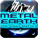 Metal Earth: The Gray Matter