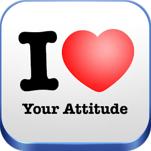 I Love Your Attitude Android Apps On Google Play