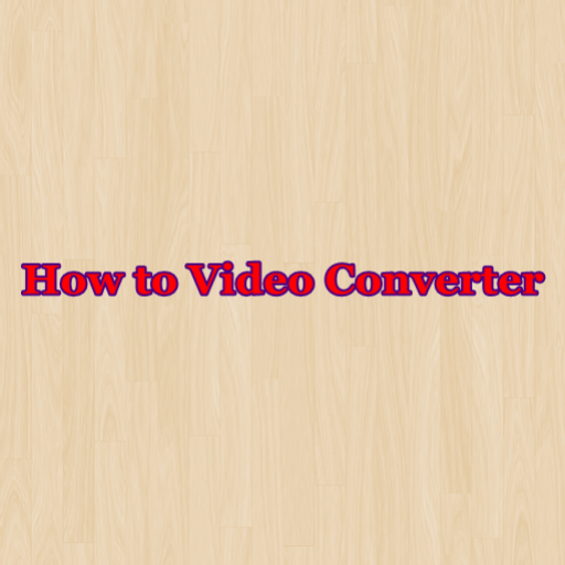 How to Video Converter