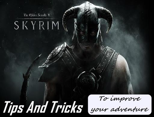 Skyrim Tips and Tricks