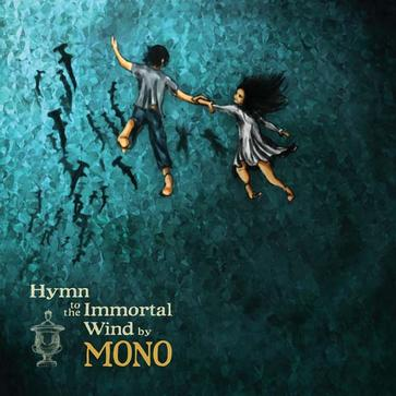 Mono - [Hymn To The Immortal Wind]