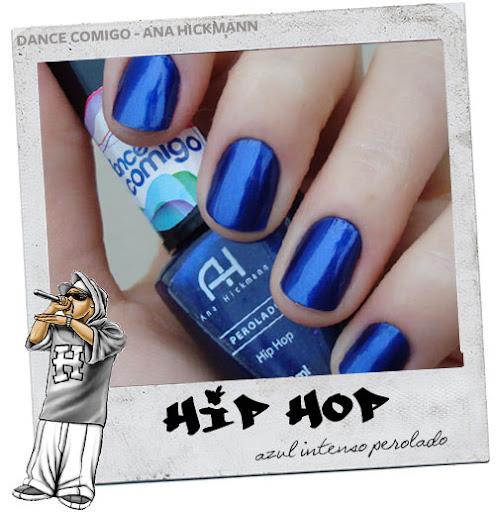 b698577493fbc Para quem gosta do azul, essa coleção tá ótima, não  O Hip Hop é um azul  super intenso e ultra pigmentado!! Segue a mesma linha do New York, também  da Ana ...