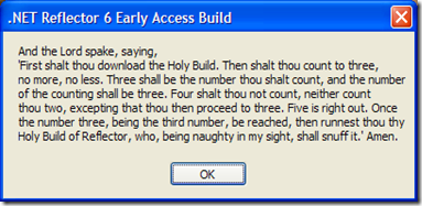 First shalt thou download the Holy Build, then shalt thou count to three, no more, no less. Three shalt be the number thou shalt count, and the number of the counting shalt be three. Four shalt thou not count, neither count thou two, excepting that thou then proceed to three. Five is right out. Once the number three, being the third number, be reached, then runnest thou thy Holy Build of Reflector, who being naughty in my sight, shall snuff it.