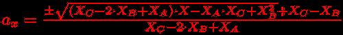 ax= (±sqrt((Xc-2*Xb+Xa)*X-Xa*Xc+Xb^2)+Xc-Xb)/(Xc-2*Xb+Xa)