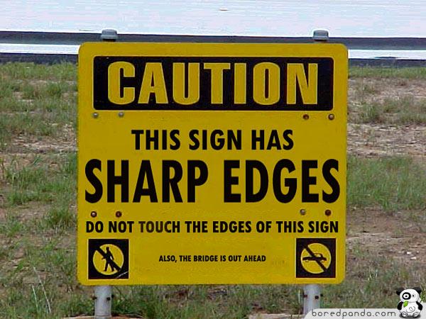 http://lh4.ggpht.com/_gKQKwLZ8XUs/TAevIEb8FkI/AAAAAAAAC3w/8kMg7Yze__Q/s800/Funny-Signs-Sharp-45.jpg