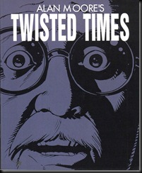 P00011 - Alan Moore - Twisted times.howtoarsenio.blogspot.com
