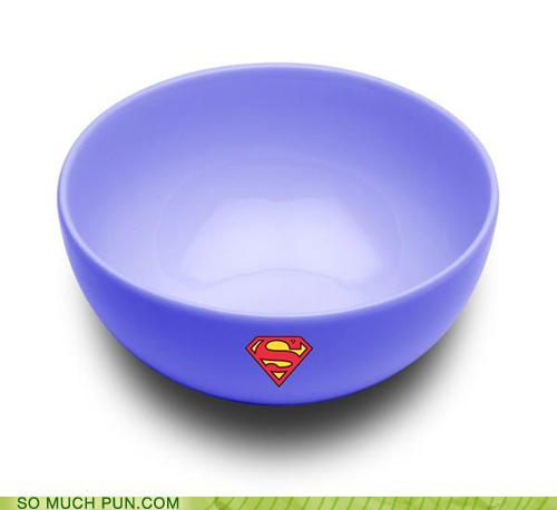 a funny pun with bowl with a superman logo on it