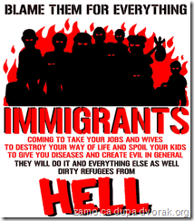 Immigrants: BLAME THEM FOR EVERYTHING poster