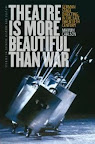 Theatre Is More Beautiful Than War