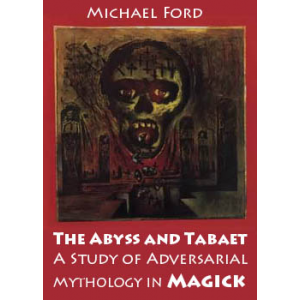The Abyss And Tabaet A Study Of Adversarial Mythology In Magick Cover