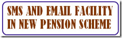 SMS-EMAIL-FACILITY-NPS-NEW PENSION SCHEME