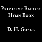 Goble Primitive Baptist Hymns