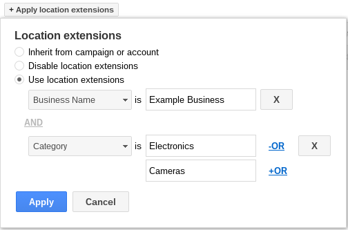 This filter matches any location with the To display only location extensions that match criteria you specify: Click Use location extensions to display filter criteria. You can filter on the business name and up to three categories that you have defined for the location in your Google My Business account.  To filter on the business name, select Business Name from the criteria list and enter a name.  To filter on a category defined in your Google My Business account, click +AND and select Category from the list. Then enter a category name.  Tip: Make sure the business name and category name match the names exactly as you