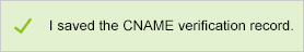 I saved the CNAME verification record confirmation