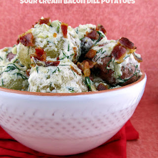 Bacon, Sour Cream and Dill Potatoes.