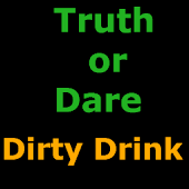Truth or Dare - Dirty Drink