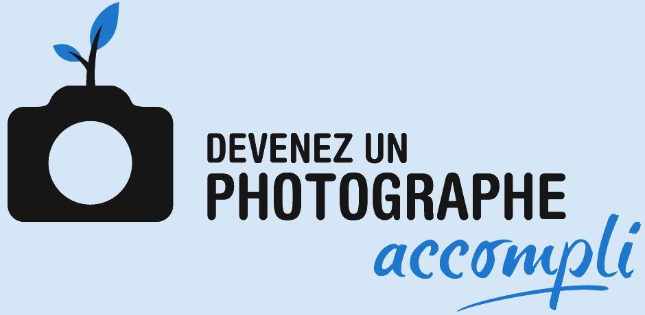 Devenez un Photographe Accompli