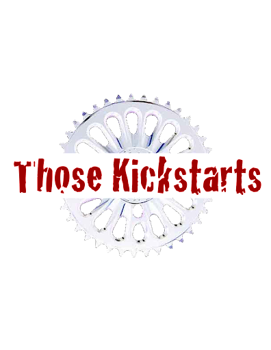 Those Kickstarts