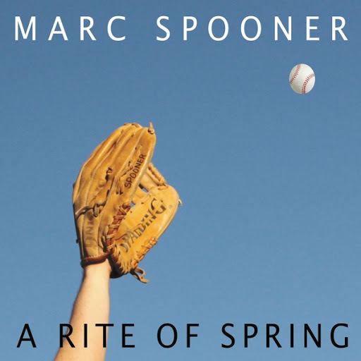 A Rite of Spring - Marc Spoone…