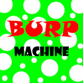Burp Machine