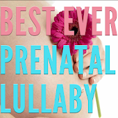 Best Prenatal Lullabies Music