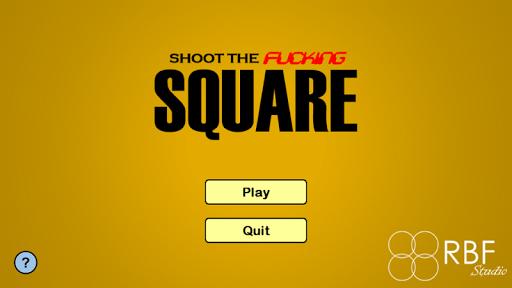 Shoot The Fucking Square