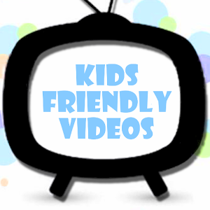 Kids Friendly Videos