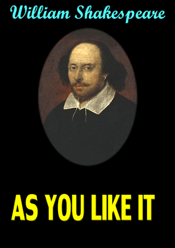 AS YOU LIKE IT -W. Shakespeare