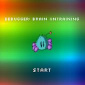 Debugger: Brain Untraining