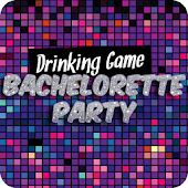Bachelorette Party- Drink Game