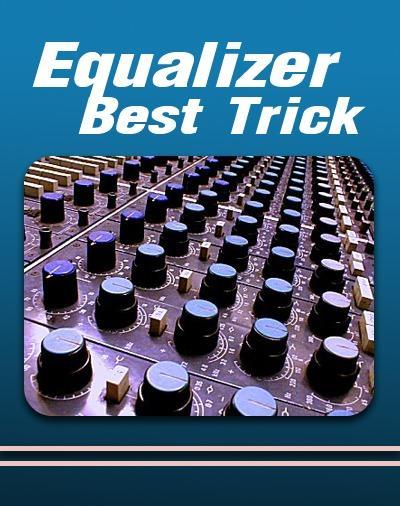 Equalizer Best Trick