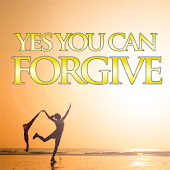 Yes You Can Forgive