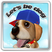 Let's be dog!!(puppy, pet)