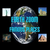 Earth Zoom : Famous Places