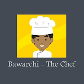 Bawarchi - The Chef