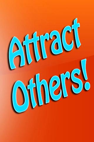 Attract Others