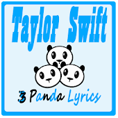 TAYLOR SWIFT LYRICS - 3 PANDA