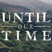 Until Our Time