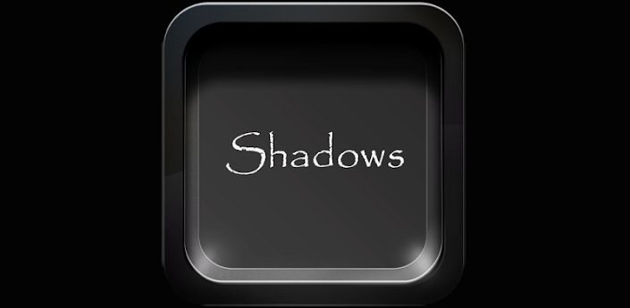 Shadows (ADW,NOVA, APEX) Theme