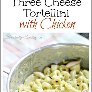 Creamy Pesto Three Cheese Tortellini with Chicken
