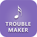 Lyrics for Trouble Maker icon