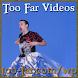 Too Far Videos