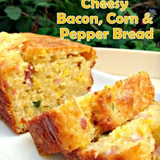 Cheesy Bacon, Corn & Pepper Bread.