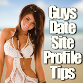 Guys Date Site Profile Tips