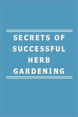 SECRETS OF HERB GARDENING