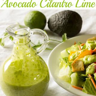 Avocado Cilantro Lime Salad Dressing.